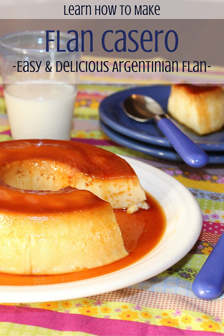 Rebeccas international kitchen easy and delicious homemade flan easy and delicious homemade flan from argentina saving recipe for later forumfinder Choice Image